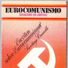 Libros de segunda mano: EUROCOMUNISMO - SOCIALISMO EN LIBERTAD - TOMO 1 - SANTIAGO CARRILLO - FORMA 1977. Lote 135765082