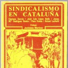 Libros de segunda mano: SINDICALISMO EN CATALUÑA - ESCUELA SINDICAL - 1977. Lote 135765278