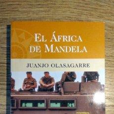 Libros de segunda mano: EL ÁFRICA DE MANDELA DE JUANJO OLASAGARRE. Lote 135794494