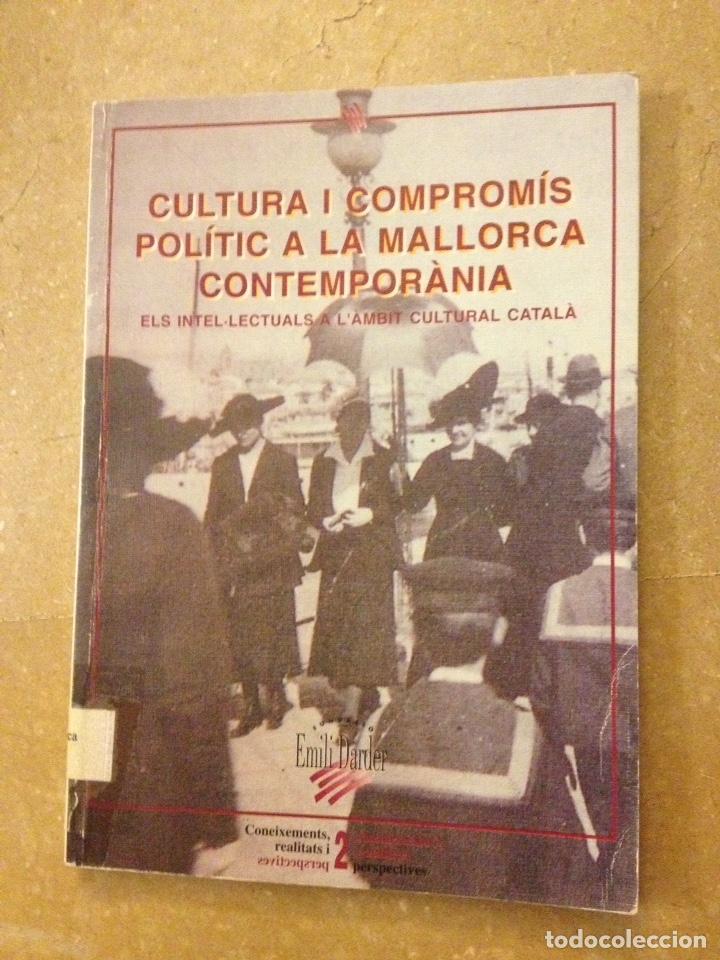 CULTURA I COMPROMÍS POLÍTIC A LA MALLORCA CONTEMPORÀNIA (SEBASTIÀ SERRA) (Libros de Segunda Mano - Pensamiento - Política)
