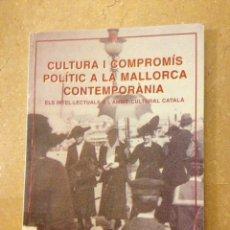 Libros de segunda mano: CULTURA I COMPROMÍS POLÍTIC A LA MALLORCA CONTEMPORÀNIA (SEBASTIÀ SERRA). Lote 135850113