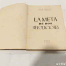 Libros de segunda mano: LA META DE DOS REVOLUCIONES. 1946.JOSÉ LARRAZ. Lote 135879738