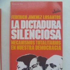 Libros de segunda mano: LA DICTADURA SILENCIOSA , MECANISMOS TOTALITARIOS. DE FEDERICO JIMENEZ LOSANTOS. 13 ª EDICION 1994. Lote 136040530
