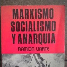 Libros de segunda mano: MARXISMO SOCIALISMO Y ANARQUIA. RAMON LIARTE. PRODUCCIONES EDITORIALES 1978. . Lote 136046898