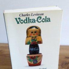 Libros de segunda mano: VODKA-COLA. LEVINSON, CHARLES. ARGOS VERGARA. 1 ª ED. 1979. Lote 136051266