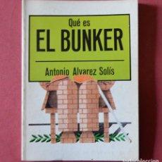 Libros de segunda mano - QUE ES EL BUNKER - ANTONIO ALVAREZ SOLIS - EDITORIAL LA GAYA CIENCIA -1976 - 136377810