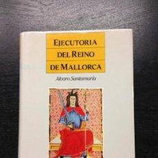 Libros de segunda mano: EJECUTORIA DEL REINO DE MALLORCA, SANTAMARIA, ALVARO, 1990. Lote 136393734