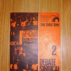 Libros de segunda mano: ESCUELA DE FORMACIÓN Y ACCIÓN SINDICAL. DEBATE SINDICAL. Nº 2 ; ABRIL-MAYO 1977 / UNIÓN SINDICAL OBR. Lote 136454610