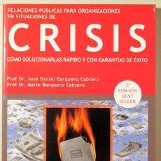 Libros de segunda mano: BARQUERO, JOSÉ DANIEL - BARQUERO, MARIO - RELACIONES PÚBLICAS PARA ORGANIZACIONES EN SITUACIONES DE. Lote 136567204