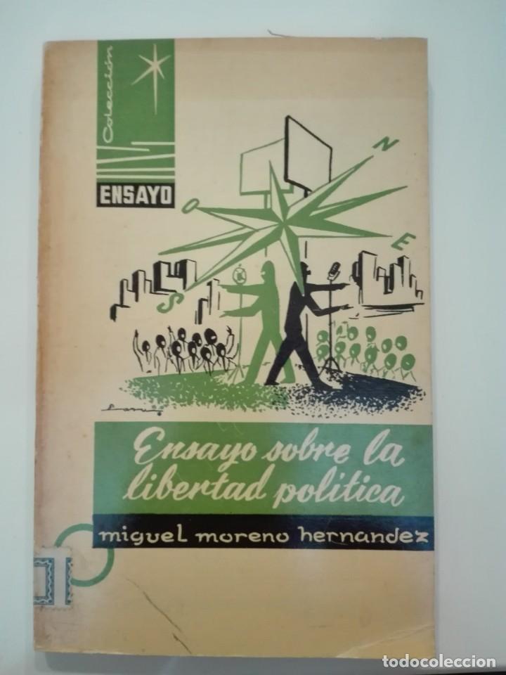 ENSAYO SOBRE LA LIBERTAD POLÍTICA - MIGUEL MORENO HERNÁNDEZ EDITORA NACIONAL MADRID (Libros de Segunda Mano - Pensamiento - Política)