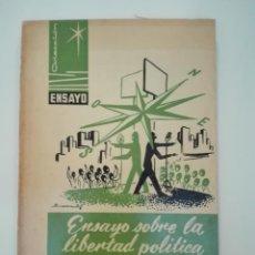 Libros de segunda mano: ENSAYO SOBRE LA LIBERTAD POLÍTICA - MIGUEL MORENO HERNÁNDEZ EDITORA NACIONAL MADRID . Lote 136863118