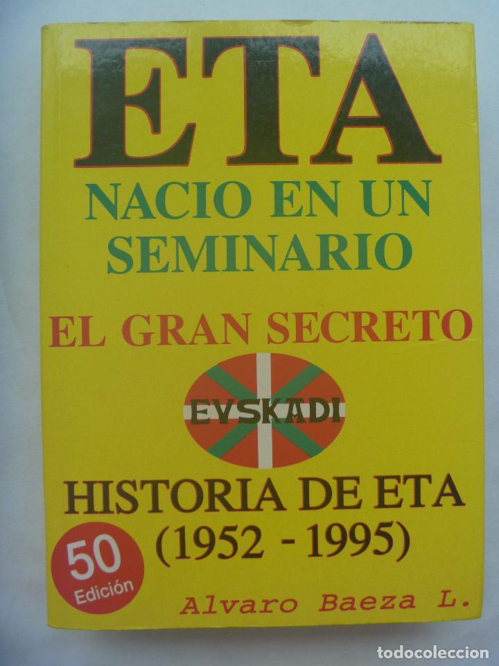 ETA NACIO EN UN SEMINARIO , EL GRAN SECRETO . DE ALVARO BAEZA L. , 1995, usado segunda mano