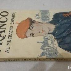 Libros de segunda mano: FRANCO, AL MUCHACHO ESPAÑOL-L QUINTANA-EDITORIAL LIBRERIA RELIGIOSA 1940. Lote 137222922