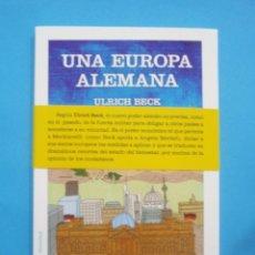 Libros de segunda mano: UNA EUROPA ALEMANA, DE ULRICH BECK. ED. PAIDÓS, 2012. Lote 137468722