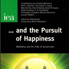 Libros de segunda mano: AND THE PURSUIT OF HAPPINESS. WELLBEING AND THE ROLE OF GOVERNMENT / PHILIP BOOTH, EDITOR. Lote 137492662