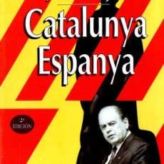 Libros de segunda mano: JORDI PUJOL : CATALUNYA ESPANYA (ESPASA, 1996). Lote 137915538