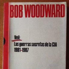 Livros em segunda mão: VEIL. LAS GUERRAS SECRETAS DE LA CIA. 1981-1987. BOB WOODWARD. Lote 139186338