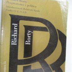 Libros de segunda mano: PRAGMATISMO Y POLÍTICA - RICHAR RORTY 1998 - SELECCIÓN DE ESCRITOS EN EL AMBITO DE LA REFLEXIÓN ..... Lote 139349910