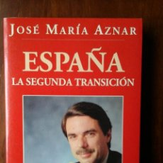 Libros de segunda mano: ESPAÑA LA SEGUNDA TRANSICIÓN. Lote 139411082