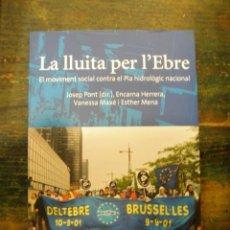 Libros de segunda mano: LA LLUITA PER L'EBRE. EL MOVIMIENT SOCIAL CONTRA EL PLA HIDROLÒGIC NACIONAL; AAVV; MEDITERRÀNEA,2002. Lote 139438470