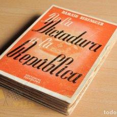 Libros de segunda mano: DE LA DICTADURA A LA REPÚBLICA - DÁMASO BERENGUER - 1946. Lote 139542478