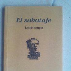 Libros de segunda mano: EL SABOTAJE. ÉMILE POUGET. Lote 139604178