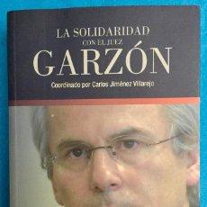 Libros de segunda mano: LA SOLIDARIDAD CON EL JUEZ GARZÓN. AÑO 2010.. Lote 139682106