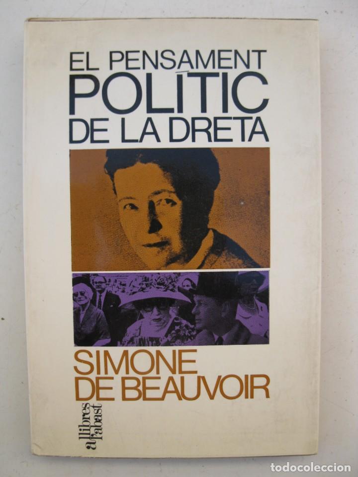 EL PENSAMENT POLÍTIC DE LA DRETA - SIMONE DE BEAUVOIR - EDICIONS 62 - EN CATALÁN - AÑO 1968. (Libros de Segunda Mano - Pensamiento - Política)