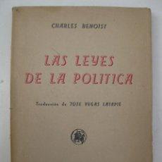 Libros de segunda mano: LAS LEYES DE LA POLÍTICA - CHARLES BENOIST - CULTURA ESPAÑOLA - AÑO 1941.. Lote 139863982