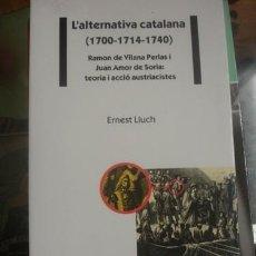 Libros de segunda mano: L'ALTERNATIVA CATALANA (1700-1714-1740) - PORTAL DEL COL·LECCIONISTA *****. Lote 139953498
