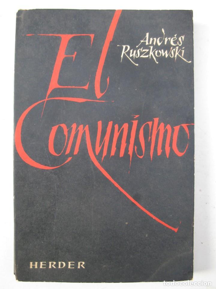 EL COMUNISMO - ANDRÉS RUSZKOWSKI - EDITORIAL HERDER - AÑO 1962. (Libros de Segunda Mano - Pensamiento - Política)