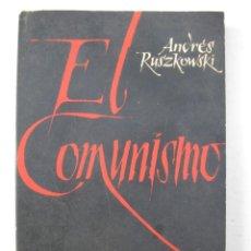 Libros de segunda mano: EL COMUNISMO - ANDRÉS RUSZKOWSKI - EDITORIAL HERDER - AÑO 1962.. Lote 140116718
