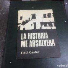 Libros de segunda mano: LA HISTORIA ME ABSOLVERÁ. FIDEL CASTRO. Lote 140471662