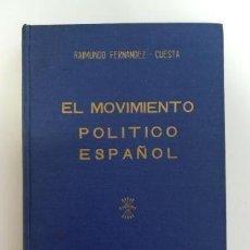 Libros de segunda mano: EL MOVIMIENTO POLÍTICO ESPAÑOL.- RAIMUNDO FERNÁNDEZ CUESTA (1952). Lote 140535394