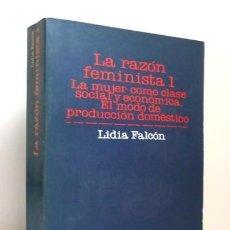 Libros de segunda mano: LA RAZÓN FEMINISTA 1. LA MUJER COMO CLASE SOCIAL Y ECONÓMICA - LIDIA FALCÓN. Lote 140538862