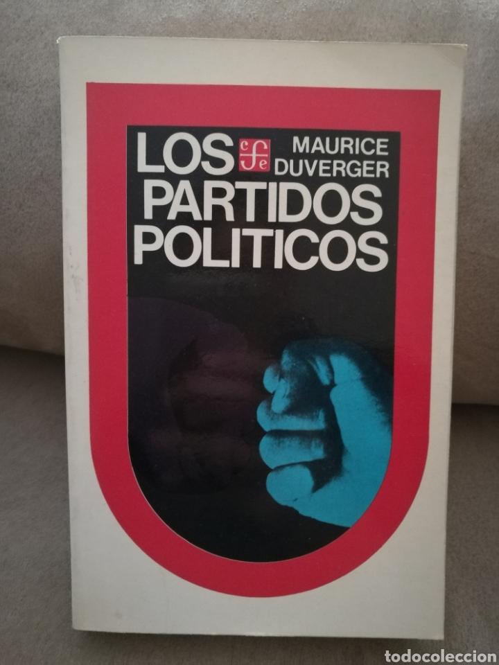 MAURICE DUVERGE - LOS PARTIDOS POLÍTICOS - FONDO DE CULTURA ECONÓMICA 1981 (Libros de Segunda Mano - Pensamiento - Política)