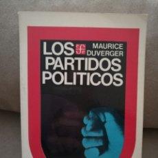 Libros de segunda mano: MAURICE DUVERGE - LOS PARTIDOS POLÍTICOS - FONDO DE CULTURA ECONÓMICA 1981. Lote 140538894