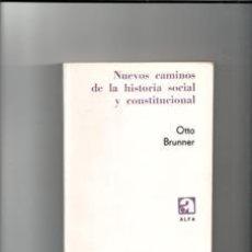 Libros de segunda mano: NUEVOS CAMINOS DE LA HISTORIA SOCIAL Y CONSTITUCIONAL, OTTO BRUNNER. Lote 140677418