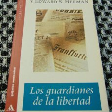 Libros de segunda mano: LOS GUARDIANES DE LA LIBERTAD - NOAM CHOMSKY Y EDWARD S. HERMAN - GRIJALBO MONDADORI . Lote 140687610