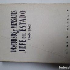 Libros de segunda mano: DISCURSOS Y MENSAJES DEL JEFE DEL ESTADO 1960-1963. FRANCO, FRANQUISMO. Lote 140957082