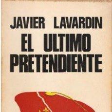Libros de segunda mano: EL ÚLTIMO PRETENDIENTE - LAVARDIN, JAVIER 1976 (CHÂTILLON-SOUS-BAGNEUX). Lote 141171970