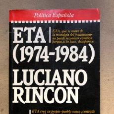 Libros de segunda mano: ETA (1974 - 1984). LUCIANO RINCÓN. PLAZA & JANÉS EDITORES 1985.. Lote 141183241