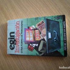 Libros de segunda mano: EGIN INVESTIGACION- PEPE REI / EDURNE SAN MARTIN. TXALAPARTA. Lote 141288234