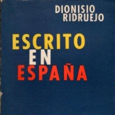 Libros de segunda mano: ESCRITO EN ESPAÑA / DIONISIO RIDRUEJO (BUENOS AIRES, 196). Lote 141808282