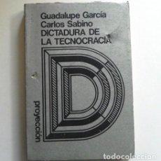Libros de segunda mano: DICTADURA DE LA TECNOCRACIA LIBRO GARCÍA SABINO PENSAMIENTO POLÍTICA CAPITALISMO SOCIALISMO SISTEMA. Lote 141844454