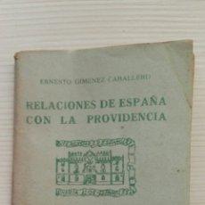 Libros de segunda mano: RELACIONES DE ESPAÑA CON LA PROVIDENCIA ERNESTO GIMÉNEZ CABALLERO. Lote 141907738