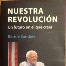 Libros de segunda mano: NUESTRA REVOLUCIÓN. UN FUTURO EN EL QUE CRECER - BERNIE SANDERS. Lote 141918662