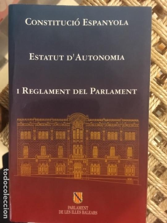 CONSTITUCIO ESPANYOLA, ESTATUT D´AUTONOMIA I REGLAMENT DEL PARLAMENT DE LES ILLES BALEARS (Libros de Segunda Mano - Pensamiento - Política)