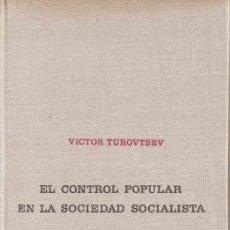 Libros de segunda mano: EL CONTROL POPULAR EN LA SOCIEDAD SOCIALISTA - TÚROVTSEV, VICTOR ¿? (MOSCÚ). Lote 142382586