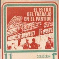 Libros de segunda mano: EL ESTILO DEL TRABAJO EN EL PARTIDO - TSE-TUNG, MAO 1973 (MÉXICO D.F.). Lote 142384390